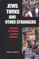 Cover of: Jews, Turks, and other strangers | Jerome S. Legge