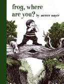 Cover of: Frog, Where Are You? | Mercer Mayer