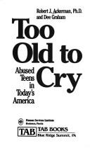 Cover of: Too old to cry