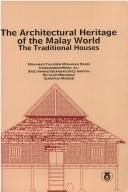 Cover of: The architectural heritage of the Malay world |