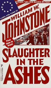 Cover of: Slaughter In The Ashes (Johnstone, William W. Ashes.) | William W. Johnstone