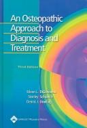 Cover of: An osteopathic approach to diagnosis and treatment |