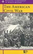 Opposing Viewpoints in World History - The American Civil War (paperback edition) (Opposing Viewpoints in World History) by