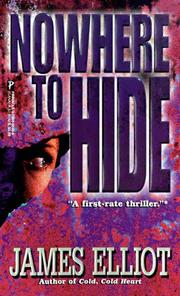 Cover of: Nowhere To Hide | James Elliot