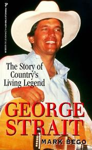 Cover of: George Strait: The Story of Country's Living Legend