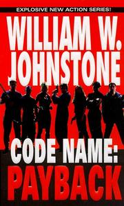Cover of: Code name, payback | William W. Johnstone