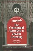 Cover of: conceptual approach to Jewish learning | Orthodox Forum (11th 1999 Congregation Shearith Israel, New York, N.Y.)