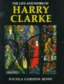 Cover of: The Life and Work of Harry Clarke (Art)