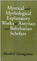 Cover of: Mystucal and Mytgological Explantory Works of Assyian and Babylonian Scholars