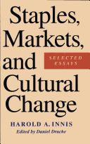 Cover of: Staples, markets, and cultural change: selected essays