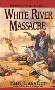 Cover of: White River massacre | Karl Lassiter