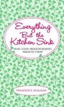 Cover of: Everything But the Kitchen Sink