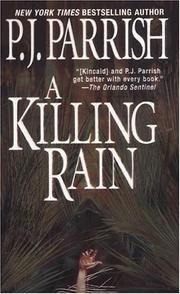 Cover of: killing rain | P. J. Parrish