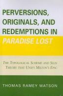 Cover of: Perversions, Originals, and Redemptions in Paradise Lost | Watson Thomas