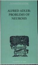 Cover of: Alfred Adler: Problems of Neurosis (International Library of Psychology)
