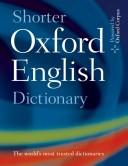 Cover of: Shorter Oxford English dictionary on historical principles | [editor-in-chief, Lesley Brown.].