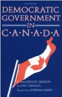 Cover of: Democratic government in Canada | Robert MacGregor Dawson