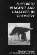Cover of: Supported reagents and catalysts in chemistry | International Symposium on Supported Reagents and Catalysts in Chemistry (3rd 1997 University of Limerick)