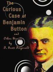 Cover of: The Curious Case of Benjamin Button and other stories by Fitzgerald