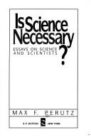 Cover of: Is science necessary? | Max F. Perutz