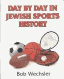 Day by Day in Jewish Sports History by Bob Wechsler