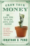 Cover of: Grow Your Money! | Jonathan D. Pond