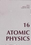 Cover of: Atomic physics 16 | International Conference on Atomic Physics (16th 1998 Windsor, Ontario)