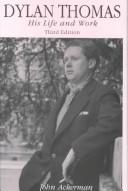 Cover of: Dylan Thomas: his life and work