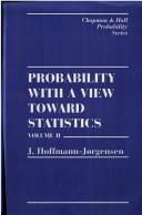 Cover of: Probability with a view toward statistics | J. Hoffmann-JГёrgensen
