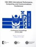 Cover of: Conference proceedings of the 2000 IEEE International Performance, Computing, and Communications Conference : Phoenix, Arizona, U.S.A., February 20-22, 2000 | IEEE International Performance, Computing, and Communications Conference (2000 Phoenix, Ariz.)