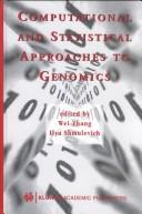 Cover of: Computational and Statistical Approaches to Genomics |