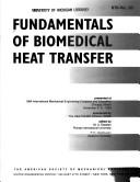 Cover of: Fundamentals of biomedical heat transfer | International Mechanical Engineering Congress and Exposition (1994 Chicago, Ill.)