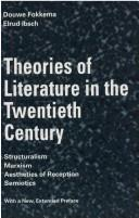 Cover of: Theories of literature in the twentieth century | Fokkema, Douwe Wessel