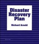 Cover of: Disaster recovery plan | Richard Arnold