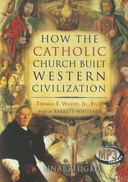 Cover of: How the Catholic Church Built Western Civilization | Thomas E. Woods Jr.