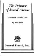Cover of: The prisoner of Second Avenue: a new comedy.