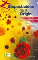 Cover of: Biopesticides of plant origin |