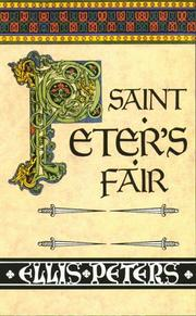Cover of: Saint Peter's Fair: the fourth chronicle of Brother Cadfael