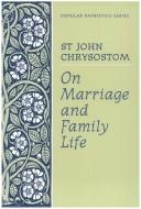 Cover of: On marriage and family life | John Chrysostom Saint