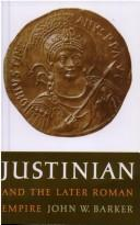 Cover of: Justinian and the Later Roman Empire | John W. Barker