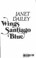 Cover of: Silver wings, Santiago blue | Janet Dailey