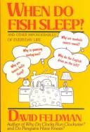 Cover of: When do fish sleep? and other imponderables of everyday life
