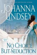 Cover of: No choice but seduction | Johanna Lindsey