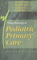 Pocket Reference for Pediatric Primary Care by Catherine E. Burns, Margaret A. Brady, Ardys M. Dunn, Nancy Barber Starr
