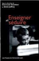 Cover of: Enseigner et s©♭duire