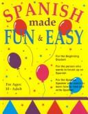 Cover of: Spanish Made Fun and Easy | Kathleen Fisher