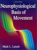 Cover of: Neurophysiological basis of movement