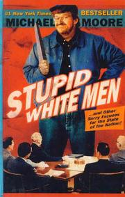 Cover of: Stupid white men-- and other sorry excuses for the state of the nation! | Michael Moore
