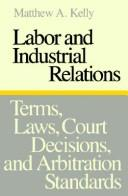 Cover of: Labor and industrial relations | Matthew A. Kelly