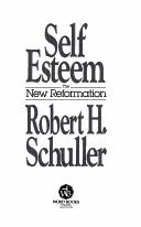 Cover of: Self-esteem, the new reformation